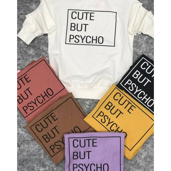 Cute But Psycho Baskılı Sweatshirt
